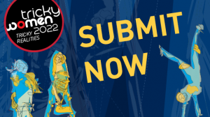 Call For Entries: TRICKY WOMEN/TRICKY REALITIES 2022