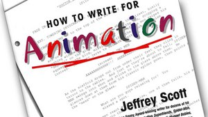 HOW TO WRITE FOR ANIMATION available again at Amazon.com