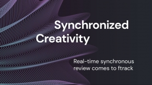ftrack Now Available with Real-Time Media Review Synchronization