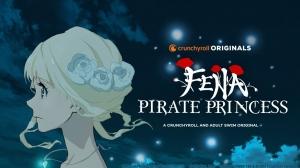 Crunchyroll and Adult Swim Reveal 'Fena: Pirate Princess' Trailer and Art