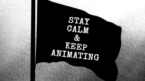 Stay Calm and Keep Animating