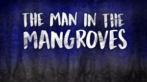 Join 'The Man in the Mangroves' Animated Short Launch Party