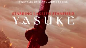 Netflix Unveils 'Yasuke' Teaser Trailer and Poster