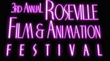 3rd Annual Roseville Film & Animation Festival Accepting Submissions