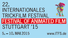 Stuttgart Festival of Animated Film (May 5-10, 2015) Extended Deadline for AniMovie, Reminder Call for Entries Animated Com Award