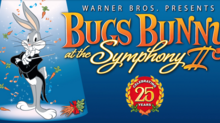 'Bugs Bunny at the Symphony' Celebrates 25th Anniversary