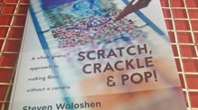 Book Review - Scratch, Crackle & Pop:  A whole grains approach to making films without a camera, by Steven Woloshen