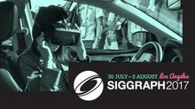 Call for Entries: SIGGRAPH 2017 Now Accepting VR/AR Submissions