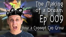'The Making of a Dream' Episode 9: How a Concept can Grow