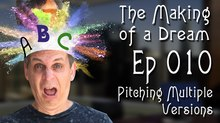 'The Making of a Dream' Episode 10: Pitching Multiple Versions of Dream Factory