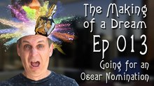 'The Making of a Dream' Episode 13: Going for an Oscar Nomination
