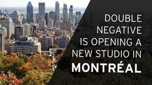 Double Negative To Open New Montréal Studio