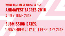 CALL FOR ANIMATION: ANIMAFEST ZAGREB WORLD FESTIVAL of ANIMATED FILM