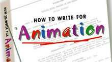 """HOW TO WRITE FOR ANIMATION"" – THE #1 BOOK ON ANIMATION WRITING"