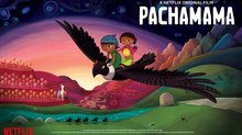 Juan Antin's 'Pachamama' To Debut on Netflix This June