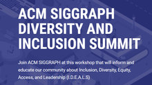 SIGGRAPH Diversity and Inclusion Summit Bringing Together Important Voices for Change