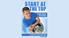 Mark Simon Releases New Book 'Start at the Top – Stories to Help You Succeed'