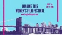 6th Annual Imagine This Women's Film Festival