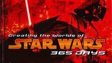 Book Review: 'Creating the Worlds of Star Wars: 365 Days'