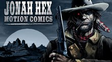 Jonah Hex Debuts As Eighth Warner Premiere Motion Comics Series