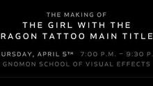 Blur Studios Talks Titles for 'Dragon Tattoo' at Gnomon