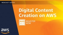 AWS Hosts Free Digital Content Creation Webcasts August 26-27