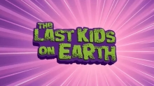 Atomic Cartoons Drops Trailer for Season 2 of 'The Last Kids on Earth'