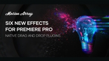 Motion Array Releases Six New Plugins for Premiere Pro
